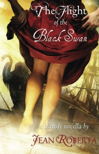 The Flight of the Black Swan: A Bawdy Novella by Jean Roberta (2016-03-21)