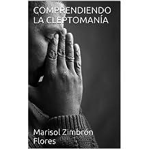 COMPRENDIENDO LA CLEPTOMANÍA (Spanish Edition)