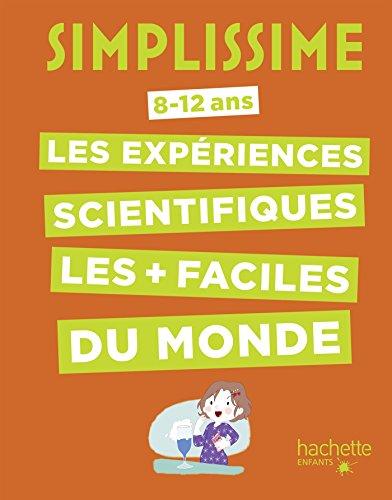 Simplissime -Les expériences scientifiques le plus facile du monde