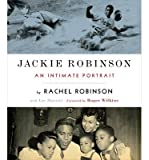 [(Jackie Robinson: An Intimate Portrait)] [Author: Rachel Robinson] published on (April, 2014)