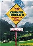 Krumme Touren 2: Reisen in die Nähe: Chiemgau und Salzkammergut - Renate Just