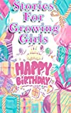 Stories For Growing Girls: Plus 11 other awesome short tales!