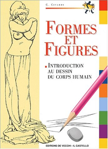 Formes et figures. Introduction au dessin du corps humain