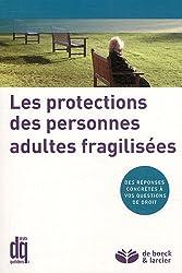 Les protections des personnes adultes fragilisées : Des réponses concrètes à vos questions de droit