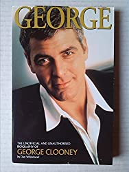 George: The Unofficial and Unauthorised Biography of George Clooney