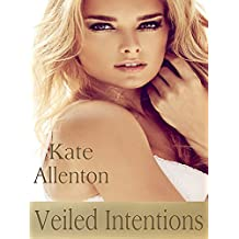 Veiled Intentions (Sophie Masterson/ Dixon Security Series Book 3)