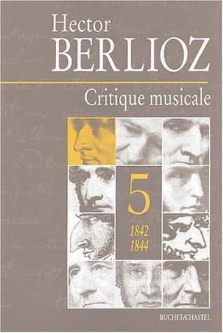 Critique musicale 1823-1863 : Volume 5, 1842-1844