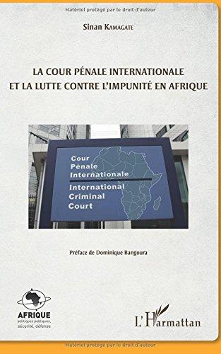 La cour pénale internationale et la lutte contre l'impunité en Afrique