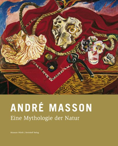 André Masson: Eine Mythologie der Natur