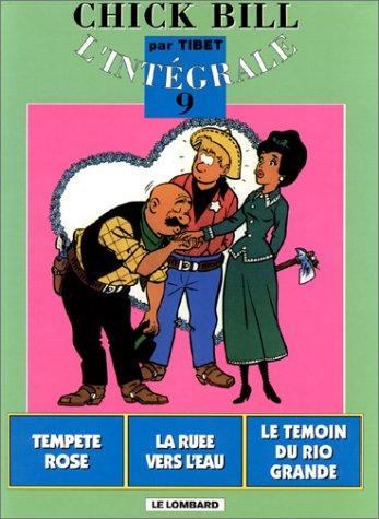 Chick Bill - L'Intégrale, tome 9 : Tempête Rose - Ruée vers L'Eau - Le Témoin du Rio Grande