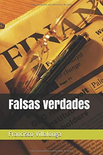 Falsas verdades por Sr. Francisco Villalonga Oliver