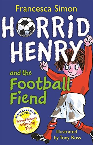 Horrid Henry and the Football Fiend: Book 14