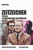 Zeitzeichen. 40 Jahre in Spionageabwehr und Aufklärung