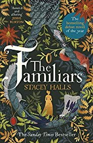 The Familiars: The spellbinding Sunday Times Bestseller and Richard & Judy Book Club