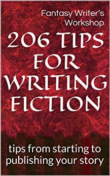 206 Tips for Writing Fiction: tips from starting to publishing your story (English Edition) von [Brown, Randy A.]