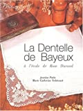 La dentelle de Bayeux : A l'école de Rose Durand
