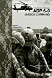 Army Doctrine Publication ADP 6-0 Mission Command change 2    12 March 2014