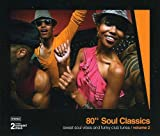 80's Soul Classics, Vol.2: sweet soul vibes and funky club tunes