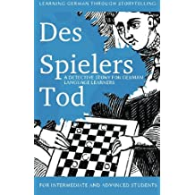 Learning German through Storytelling: Des Spielers Tod - a detective story for German language learners (includes exercises): for intermediate and advanced learners: Volume 3 (Baumgartner & Momsen)