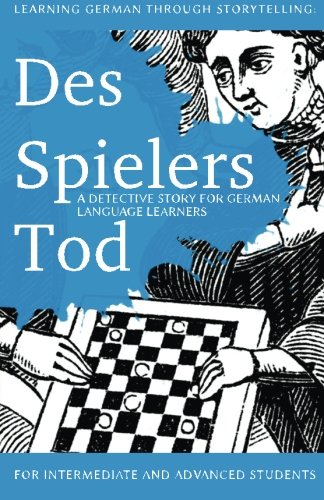 Learning German through Storytelling: Des Spielers Tod - a detective story for German language learners (includes exercises): for intermediate and advanced learners (Baumgartner & Momsen)