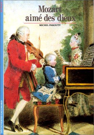 Mozart : Aimé des dieux