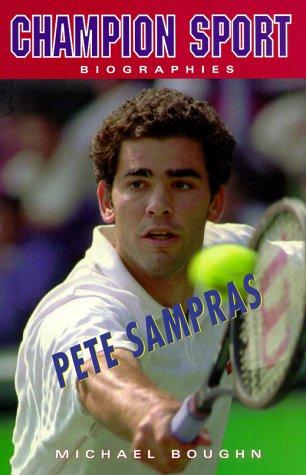 Pete Sampras (Champion Sport Biographies S.) por Michael Boughn