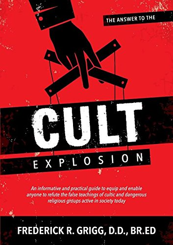The Answer to the Cult Explosion por Frederick R Grigg