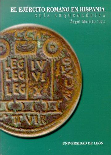El ejército romano en Hispania. Guía arqueológica por Ángel Morrillo