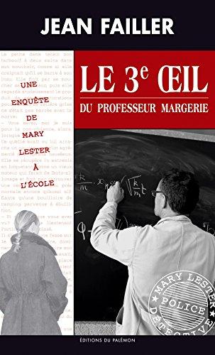 Le 3e œil du professeur Margerie: Retour à l'école (Les enquêtes de Mary Lester t. 36) par Jean Failler