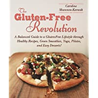 The gluten-free revolution: A Balanced Guide to a Gluten-Free Lifestyle through Healthy Recipes, Green Smoothies, Yoga, Pilates, and Easy Desserts! - Non Dairy Snack