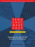 Feng Shui Made Easy, Revised Edition: Designing Your Life with the Ancient Art of Placement...