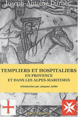 Templiers et hospitaliers en Provence-Alpes