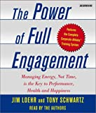 Power of Full Engagement: Managing Energy, Not Time, is the Key to Performance, Healt...