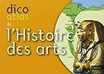 Dico Atlas de l'Histoire des Arts