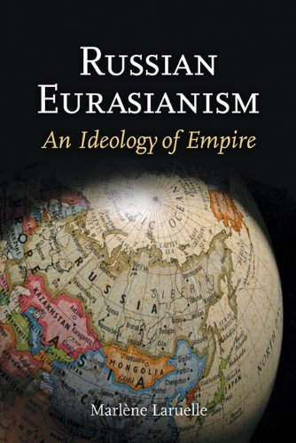 Russian Eurasianism: An Ideology of Empire by Laruelle, Marlène (May 14, 2012) Paperback