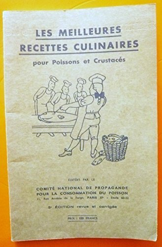 Les meilleures recettes culinaires pour poissons et crustacés. comité national de propagande pour la consommation du poisson, 1957, in-12, br, couv. ill, 120 pp.