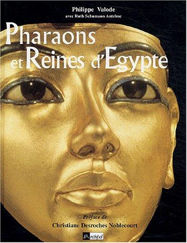 Pharaons et reines d'Egypte par Philippe Valode