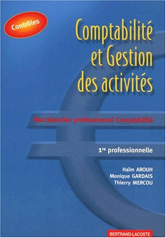 Comptabilité et gestion des activités, baccalauréat professionnel comptabilité, 1re, pochette contrôles