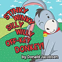 Stinky Winky Silly Willy Off-key Donkey: A Fun Rhyming Animal Bedtime Book For Kids (Really Silly Wonky Songy Children's Books 1) (English Edition)