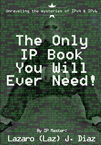 The Only IP Book You Will Ever Need! (English Edition) por Lazaro (Laz) Diaz