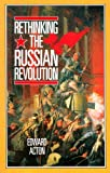 Rethinking the Russian Revolution (Reading History series)