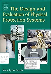 The Design and Evaluation of Physical Protection Systems