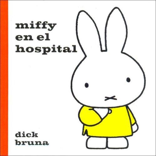 Miffy En El Hospital por Dick Bruna