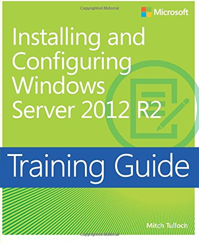 Training Guide Installing and Configuring Windows Server 2012 R2 (MCSA) par Mitch Tulloch