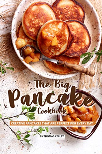The Big Pancake Cookbook: Creative Pancakes That Are Perfect for Every Day (English Edition) - Lemon Sweet Butter
