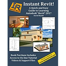Instant Revit!: A Quick and Easy Guide to Learning Autodesk® Revit® 2017 (English Edition)