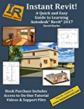 Instant Revit!: A Quick and Easy Guide to Learning Autodesk® Revit® 2017