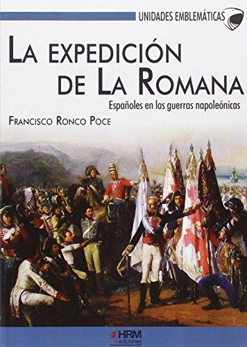 La expedición de La Romana: Españoles en las guerras napoleónicas (Unidades Emblemáticas)