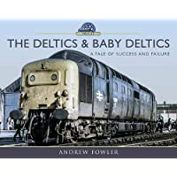 The Deltics and Baby Deltics: A Tale of Success and Failure (Modern Traction Profiles)