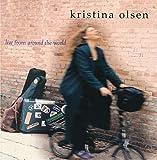 Songtexte von Kristina Olsen - Live From Around the World